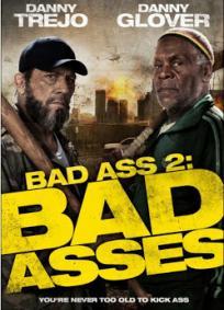 Bad Ass 2 - Ação em Dobro