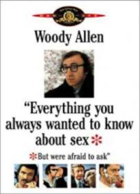 Tudo o Que Você Sempre Quis Saber Sobre Sexo, Mas Tinha Medo de Perguntar