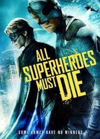 Todos os Super Heróis Devem Morrer