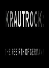 Krautrock - The Rebirth of Germany