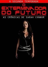 Exterminador do Futuro - As Crônicas de Sarah Connor - 2ª Temporada
