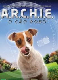 A.R.C.H.I.E - O CÃO ROBÔ