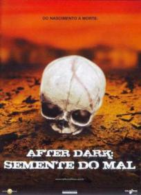 After Dark – A Semente do Mal