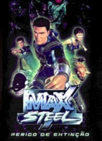 Max Steel - Perigo de Extinção