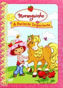 Moranguinho - A Paciente Impaciente
