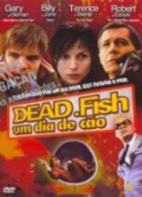 Dead Fish - Um Dia de Cão