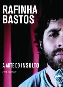 Rafinha Bastos - A Arte do Insulto