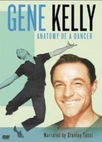 Gene Kelly - Anatomy of a Dancer
