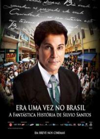 Era Uma Vez no Brasil - A Fantástica História de Silvio Santos