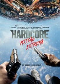 Hardcore - Missão Extrema