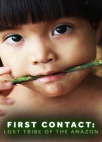 Primeiro Contato: Tribo Perdida da Amazônia