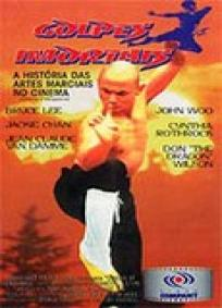 Golpes Imortais - A História das Artes Marciais no Cinema