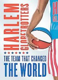 Harlem Globetrotters - O Time Que Mudou o Mundo
