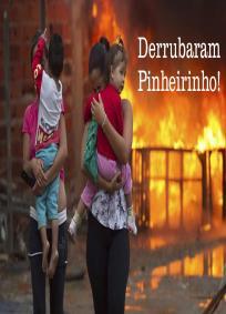 Derrubaram Pinheirinho