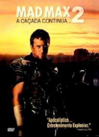Mad Max 2 - A Caçada Continua...