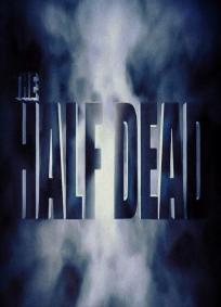 The Half Dead