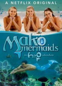 Mako Mermaids - An H2O Adventure