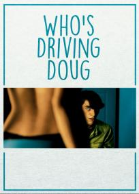 Who Driving Doug