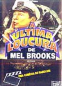 A Última Loucura de Mel Brooks