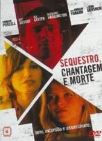 Sequestro, Chantagem e Morte